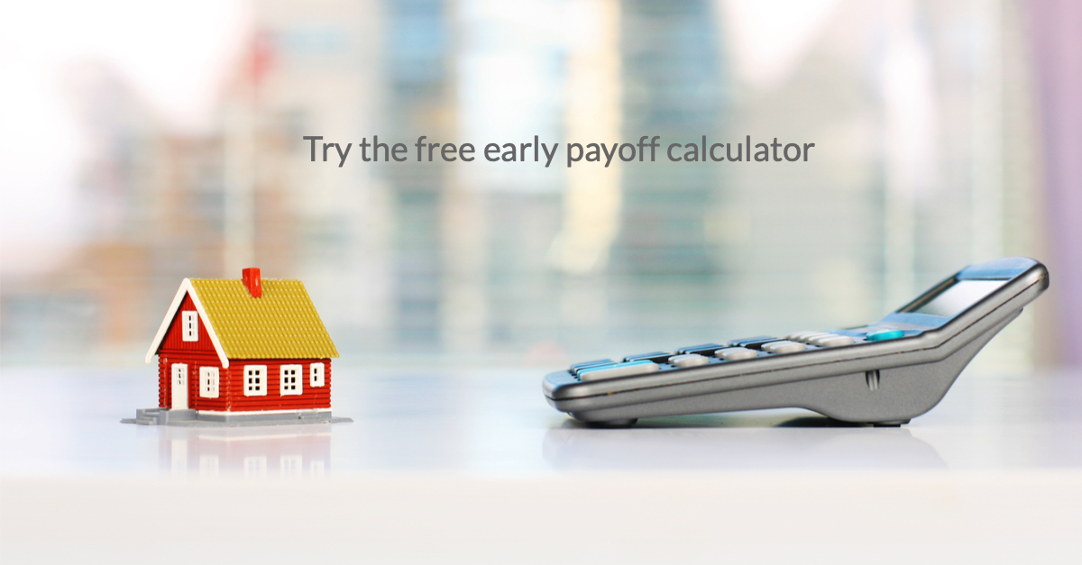 Tinker with the early payoff mortgage calculator and the speak to a Licensed Mortgage Loan Officer about your individual scenario and options.