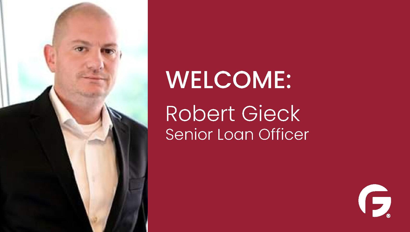 Robert Gieck Senior Loan Officer