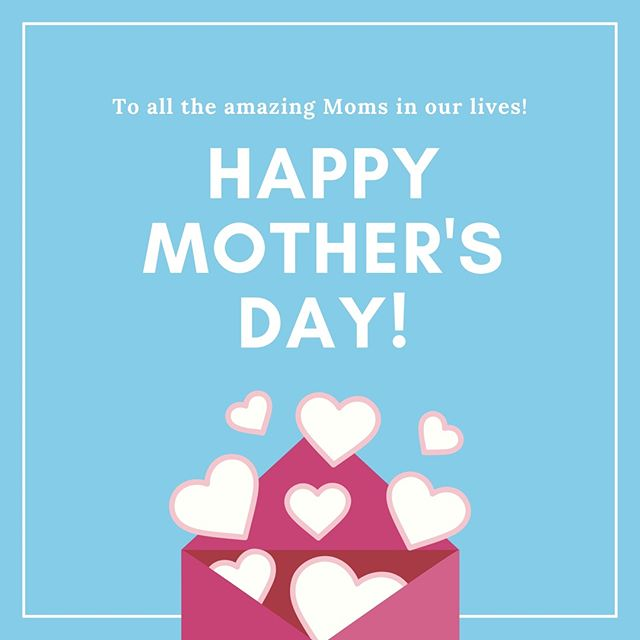 Where would we be without all the amazing Moms in our lives? We are thankful for you today, and every day. Happy Mother's Day!