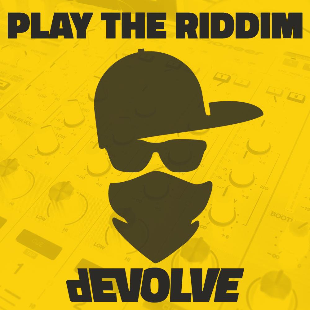 dEVOLVE - Play The Riddim.jpg