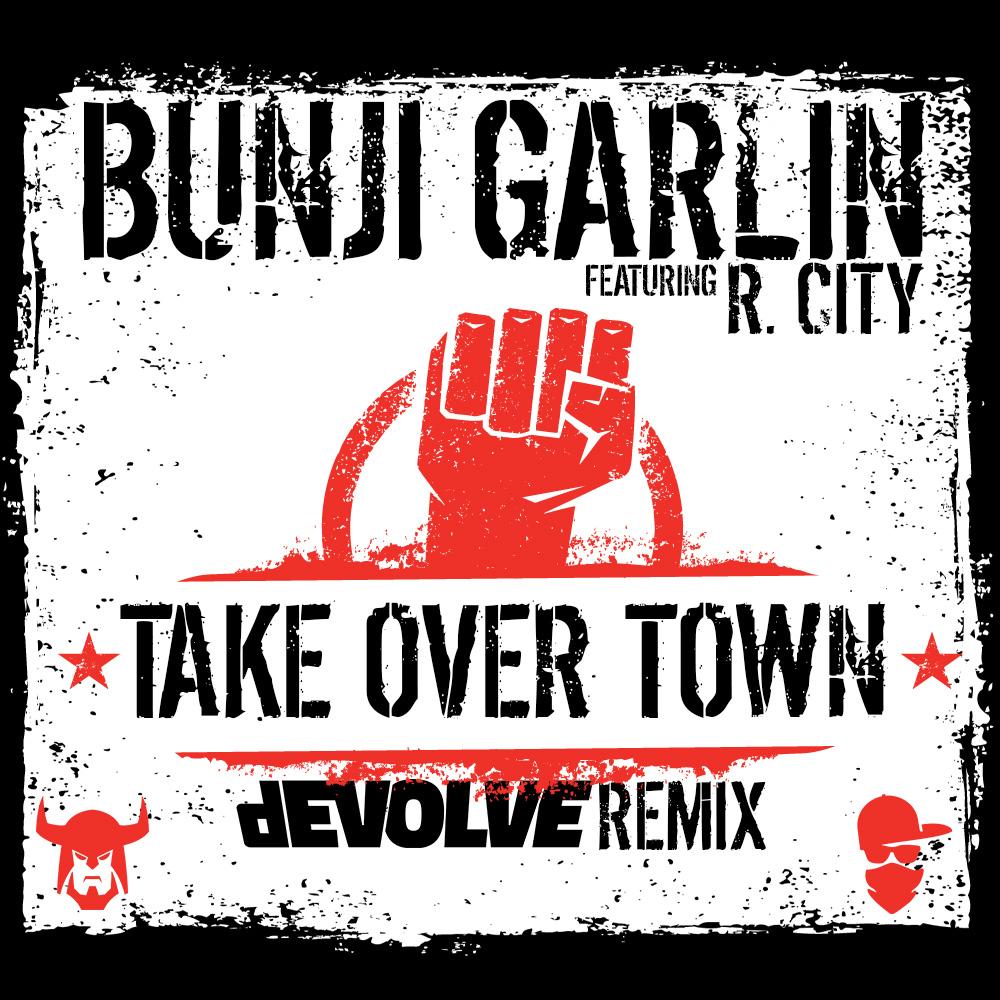 Bunji Garlin - Take Over town (dEVOLVE Remix).jpg