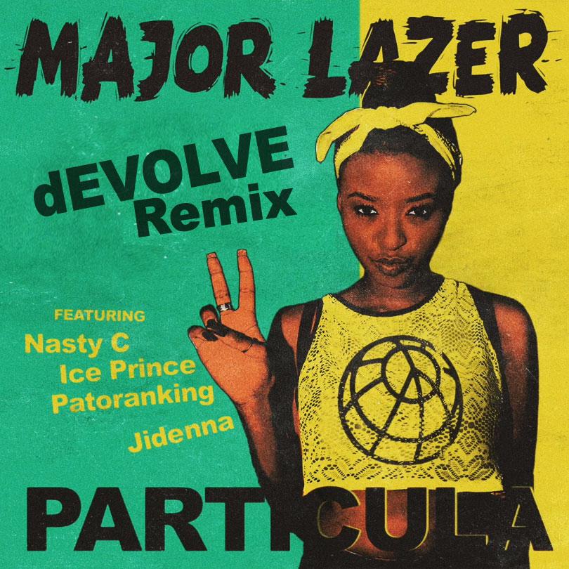 Major Lazer - Particula (dEVOLVE Remix).jpg
