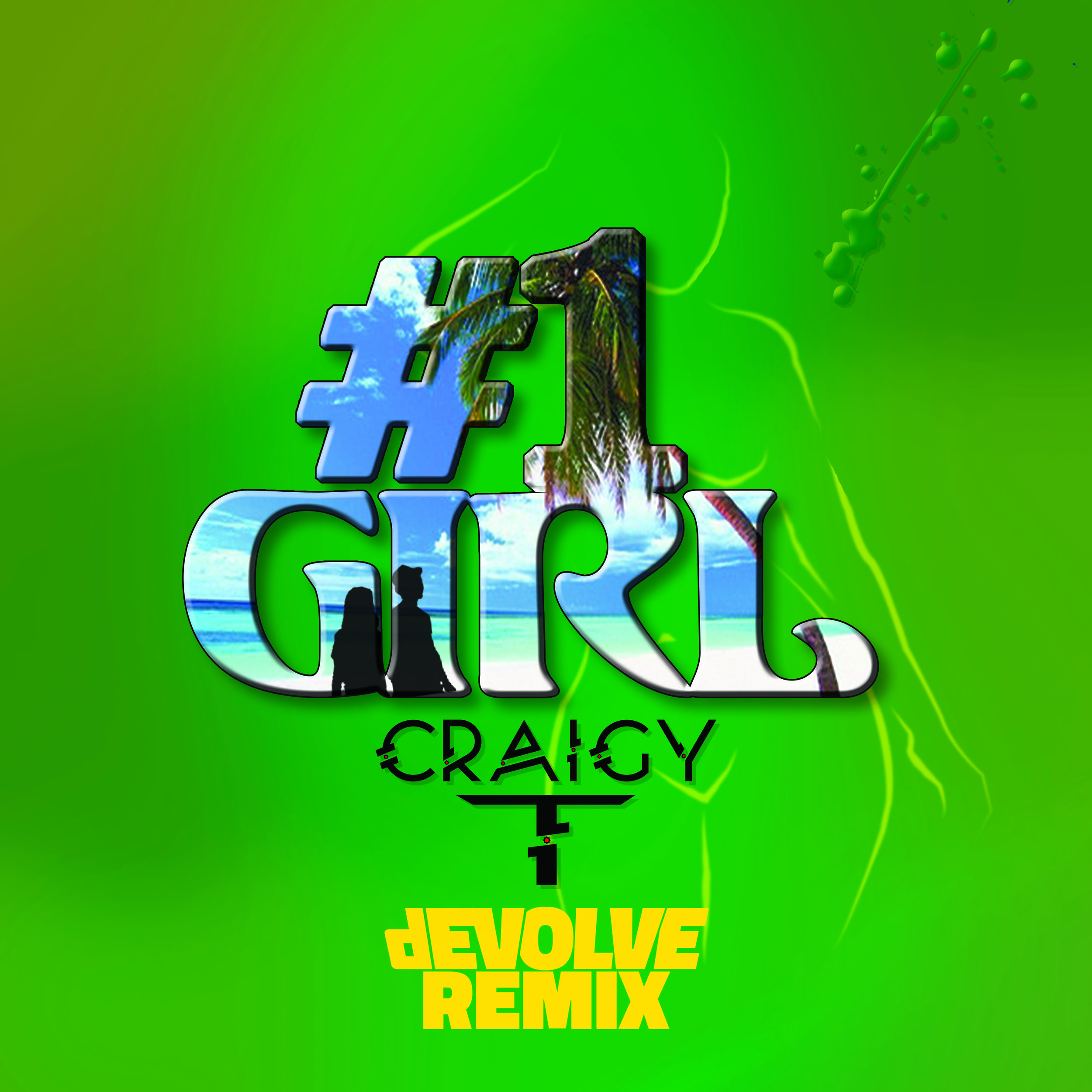 #1 Girl (dEVOLVE Remix) - Craigy T Art.jpg