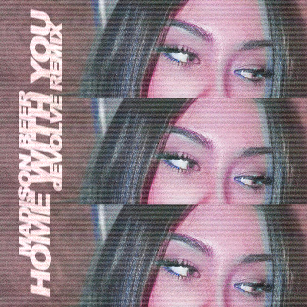 Madison Beer - Home With You (dEVOLVE Remix).jpg