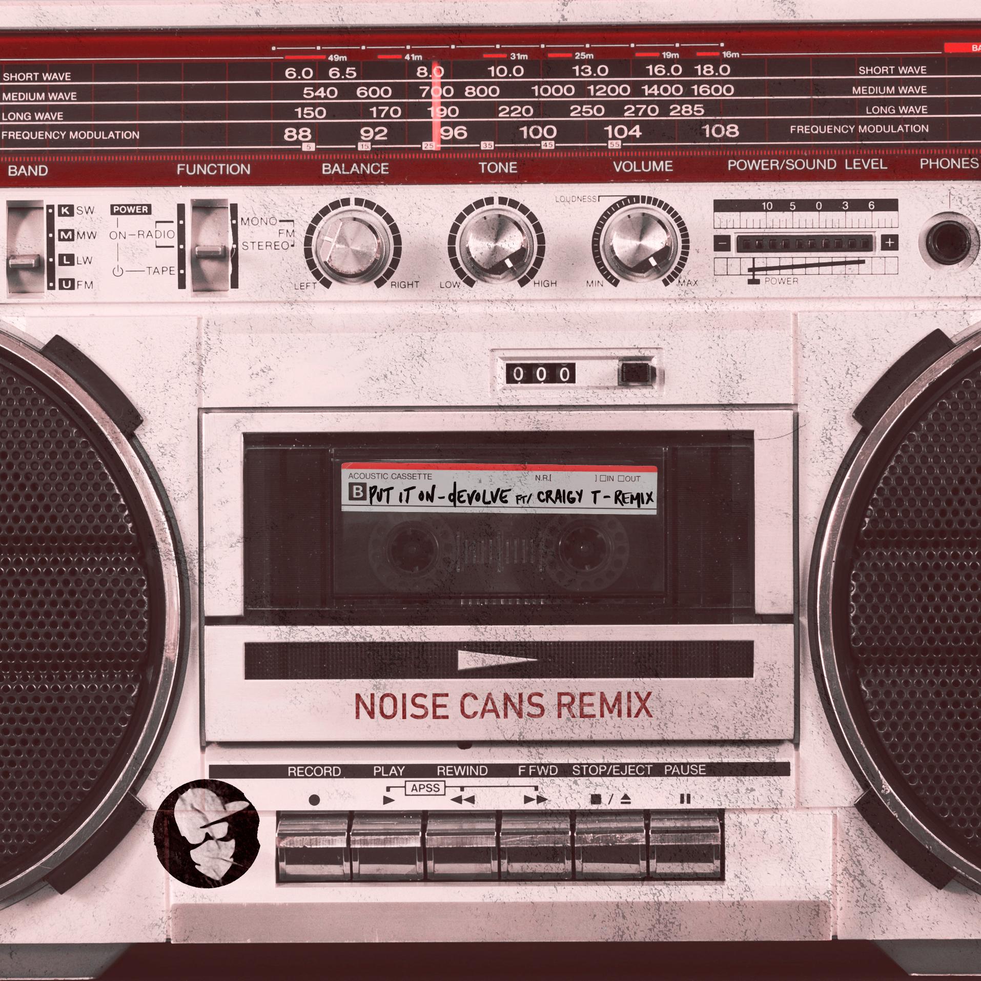 dEVOLVE - Put It On (Noise Cans Remix).jpg
