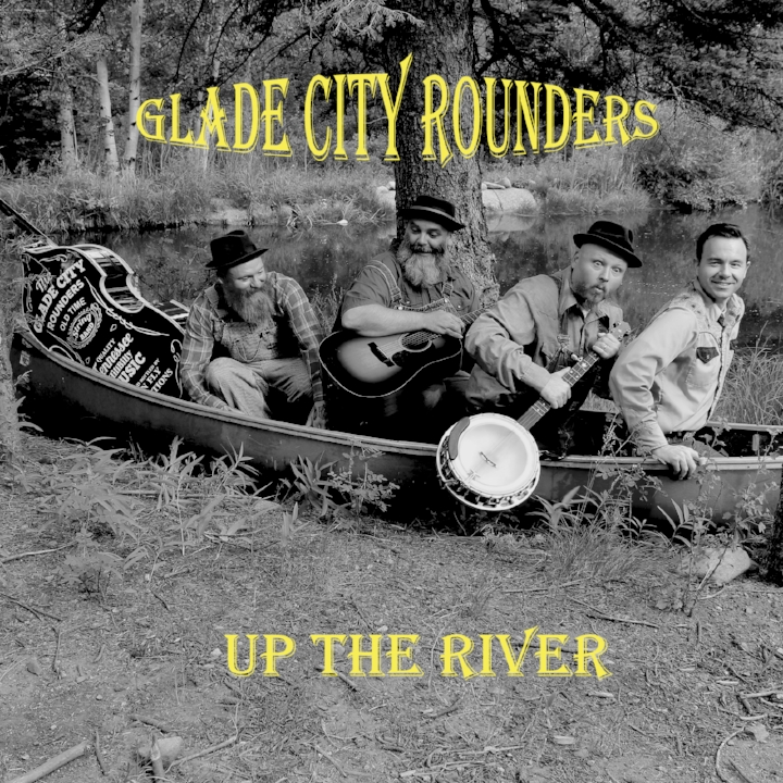 - New album 'Up the River' AVAILABLE NOW!!The much anticipated new release from the Glade City Rounders, 'Up the River' is now available for purchase or streaming online. Find the new album on your favorite online outlet today!  Now available on: iTunes, Apple Music, Spotify, Pandora, Amazon, and so many more.