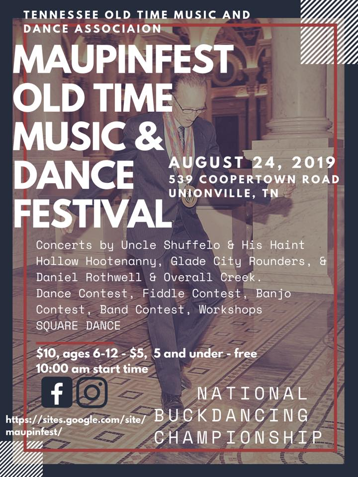Maupinfest Old Time Music & Dance Festival - Join the Glade City Rounders in their own neck of the woods as they take the stage at this exciting new traditional music and dance festival named for our local dance hero, Mr. Thomas Maupin, a national endowment for the arts award recipient.  This festival is all day, Saturday, August 24 in beautiful Haint Hollow, near Rover, Tennessee.  Performances, workshops, and more will fill the day at this 1st annual event.  This was recently awarded title of the National Buckdancing Championship.  Join us there!