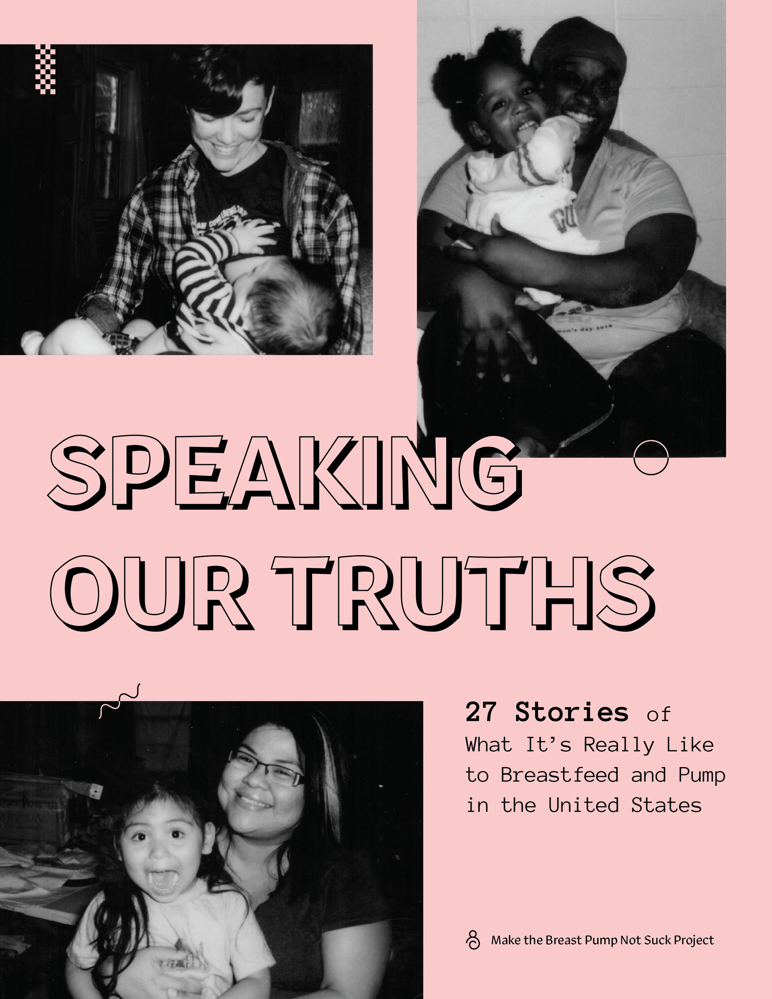 Speaking Our Truths - 27 Stories of What It's Really Like to Breastfeed and Pump in the United StatesDownload a PDF of the book.To buy a copy, please Paypal the suggested donation of $10 to info@ikatun.com and email us your shipping address as well.