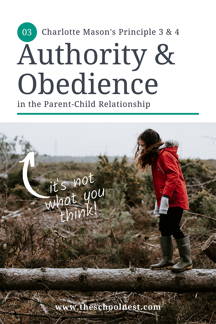 Charlotte Mason Principle 3 and 4 - Authority and Obedience | on theschoolnest.com .jpg