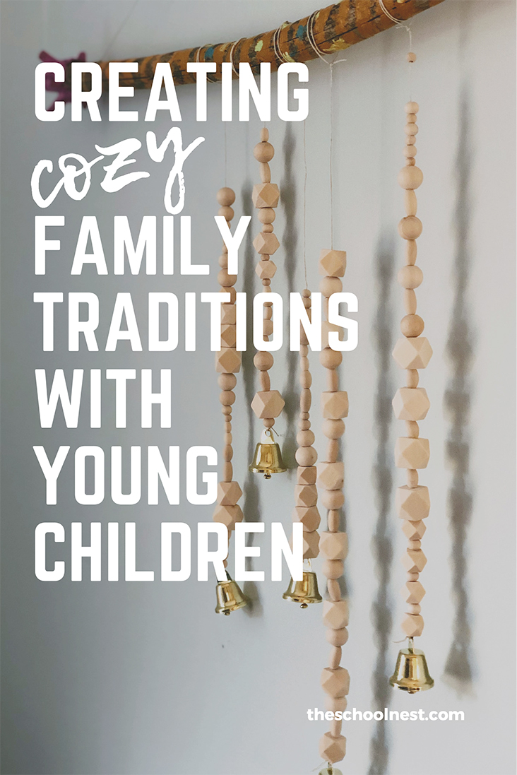 Creating Cozy Family Traditions with Young Children | theschoolnest.com .jpg