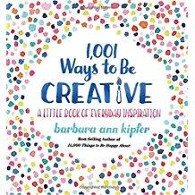1,001 WAYS TO BE CREATIVE