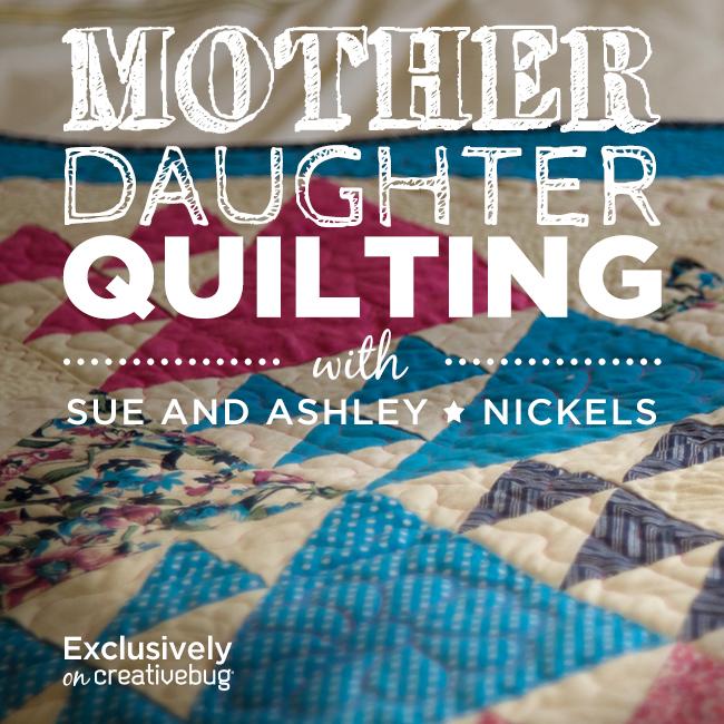Mother Daughter Quilting Creativebug