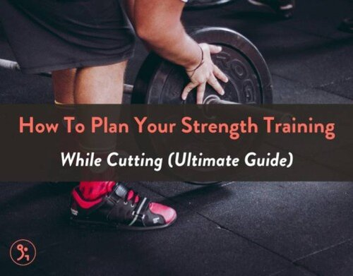 How To Plan Your Strength Training While Cutting Ultimate Guide Fitbod