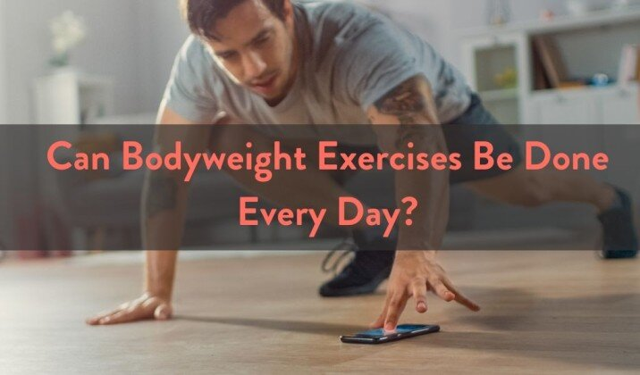 can bodyweight exercises be done every day.jpg