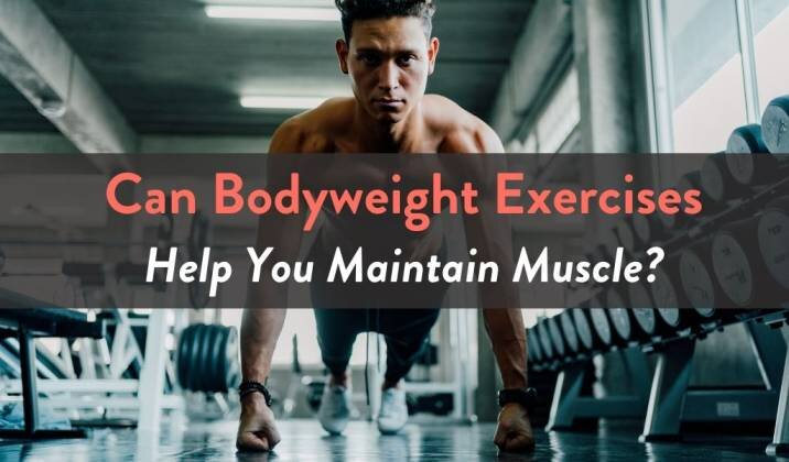 Can Bodyweight Exercises Help You Maintain Muscle.jpg