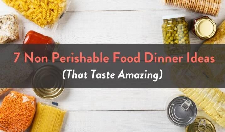 7 Non Perishable Food Dinner Ideas.jpg