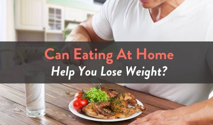 Can Eating At Home Help You Lose Weight.jpg