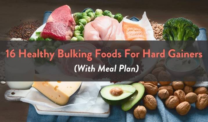 16 Healthy Bulking Foods For Hard Gainers With Meal Plan Fitbod