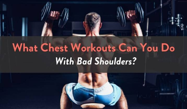 What Chest Workouts Can You Do With Bad Shoulders.jpg