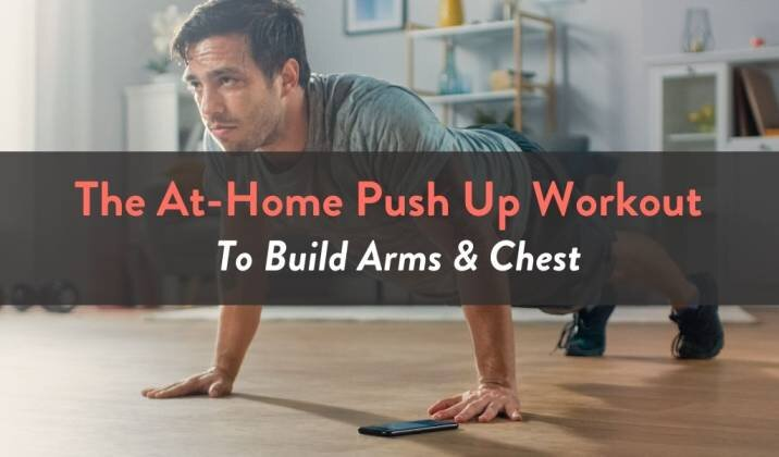 The At-Home Push Up Workout To Build Arms & Chest.jpg
