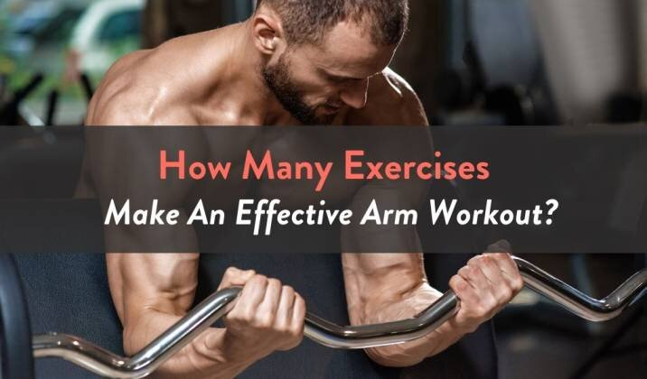How Many Exercises Make An Effective Arm Workout.jpg