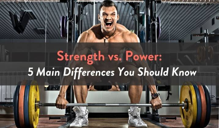 Strength vs Power - 5 Main Differences You Should Know.jpg