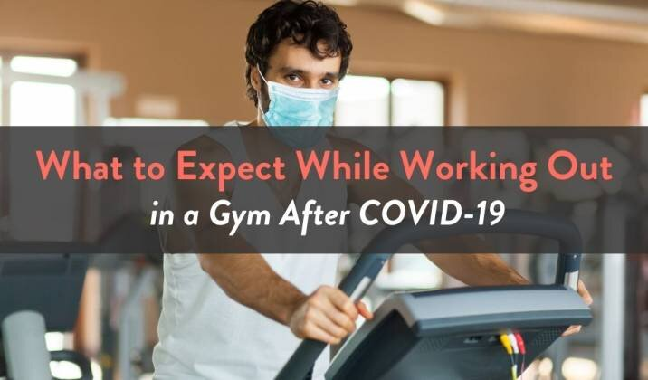 What to Expect While Working Out in a Gym After COVID-19.jpg