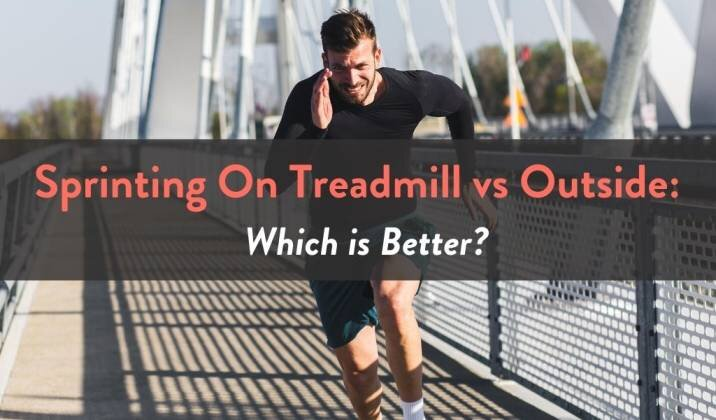 Sprinting On Treadmill vs Outside Which is Better.jpg