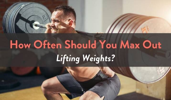 How Often Should You Max Out Lifting Weights.jpg