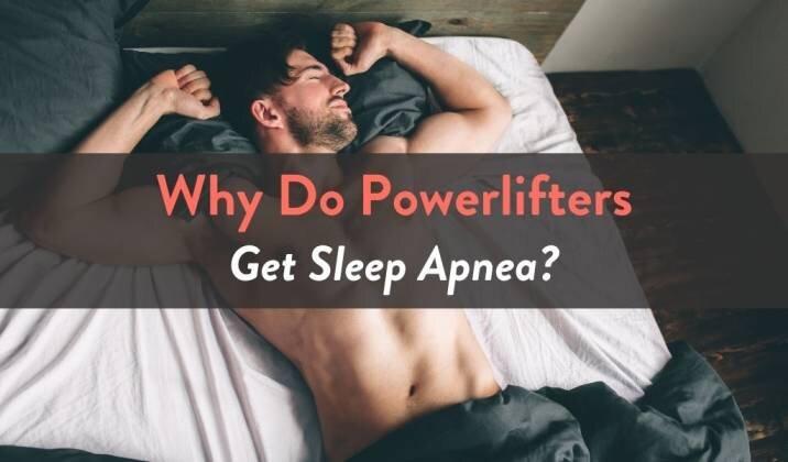 Why Do Powerlifters Get Sleep Apnea.jpg