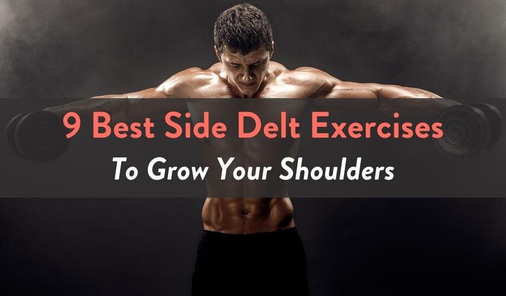 9 Best Side Delt Exercises To Grow Your Shoulders.jpg