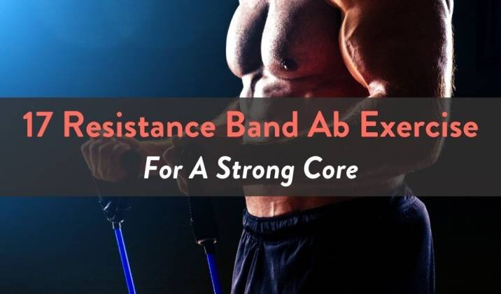 17 Resistance Band Ab Exercise For A Strong Core.jpg