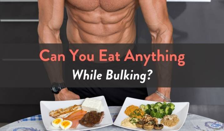 Can You Eat Anything While Bulking.jpg