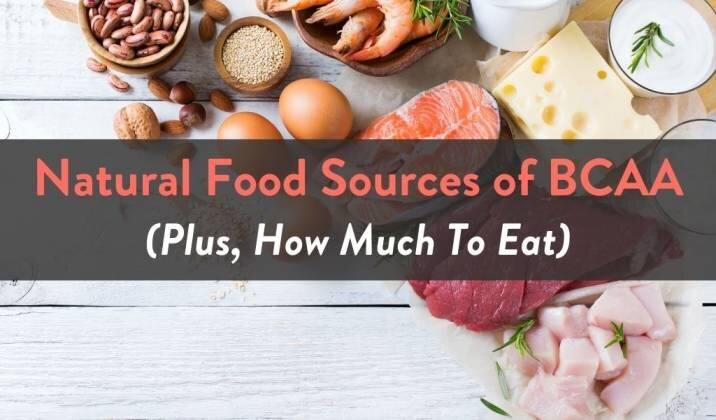 Natural Food Sources of BCAA - Plus How Much To Eat.jpg