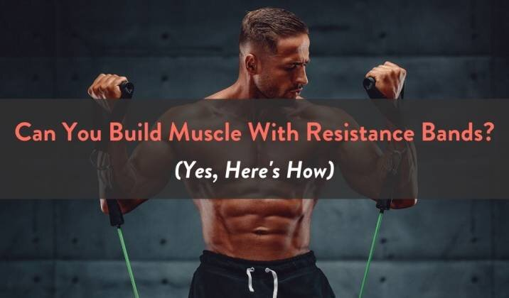 Can You Build Muscle With Resistance Bands.jpg