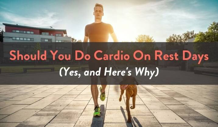 Should You Do Cardio On Rest Days .jpg