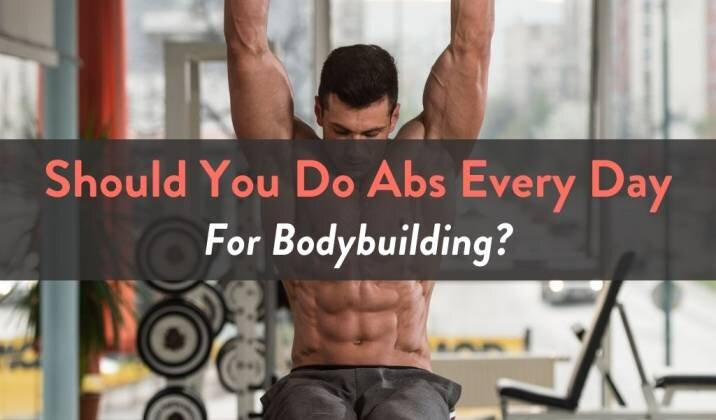 Should You Do Abs Every Day For Bodybuilding.jpg