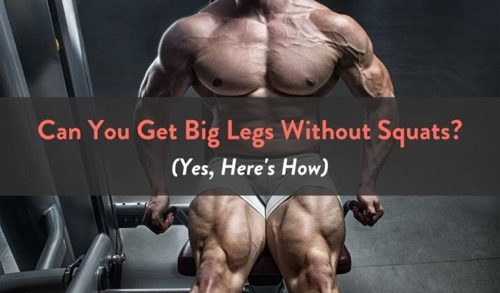 Can You Get Big Legs Without Squats.jpg