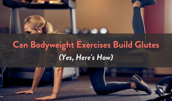 Can Bodyweight Exercises Build Glutes.jpg