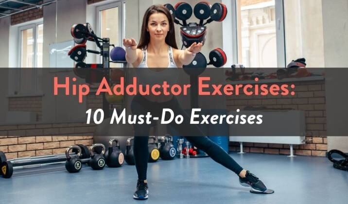 Hip Adductor Exercises - 10 Must-Do Exercises.jpg