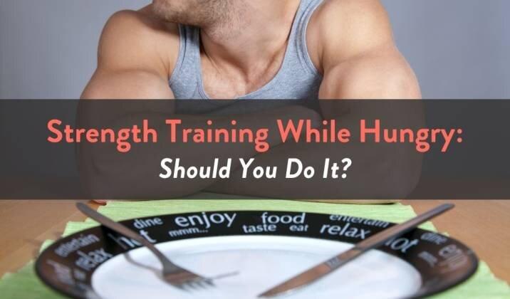Strength Training While Hungry.jpg