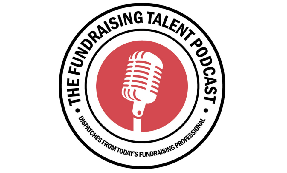 The Fundraising Talent Podcast - Who Wants to Be a Fundraiser When They Grow Up?