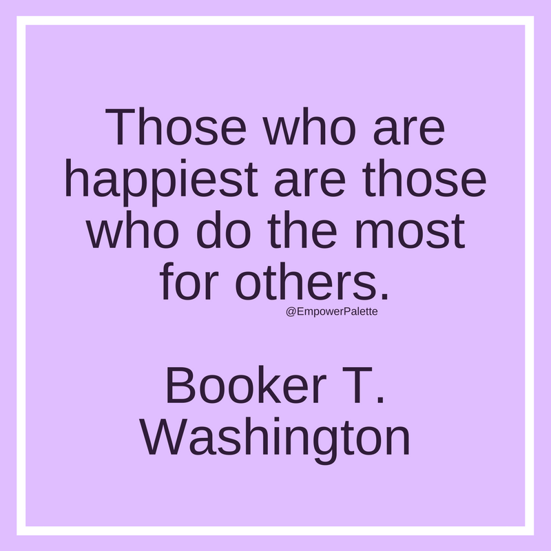 """""""Those who are happiest are those who do the most for others.""""Booker T. Washington(2).png"""