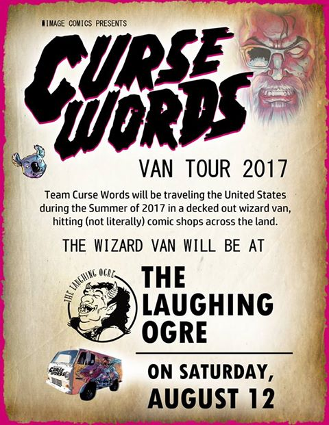 Curse Words Van Tour 2017 - Come by and meet the Creative Team behind the hit Image Comics series, Curse Words.