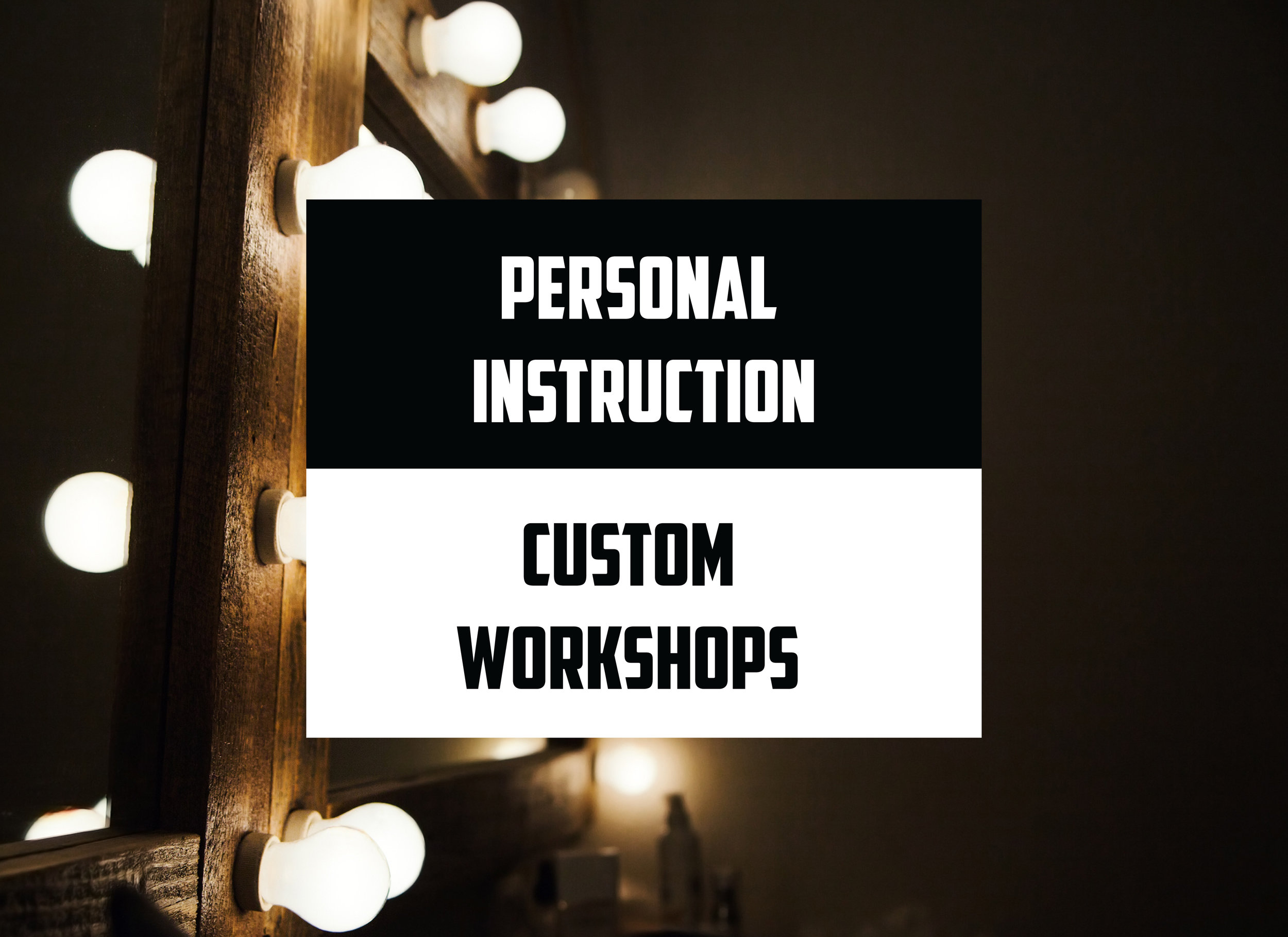 Custom Workshops & Personal Instruction