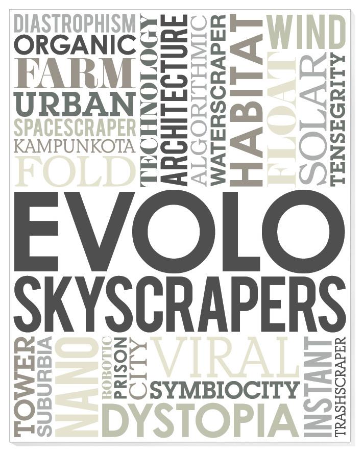 """""""Spacescraper,""""   in Evolo Skyscrapers, edited by Carlo Aiello (New York: Evolo Books, 2011).    order here"""