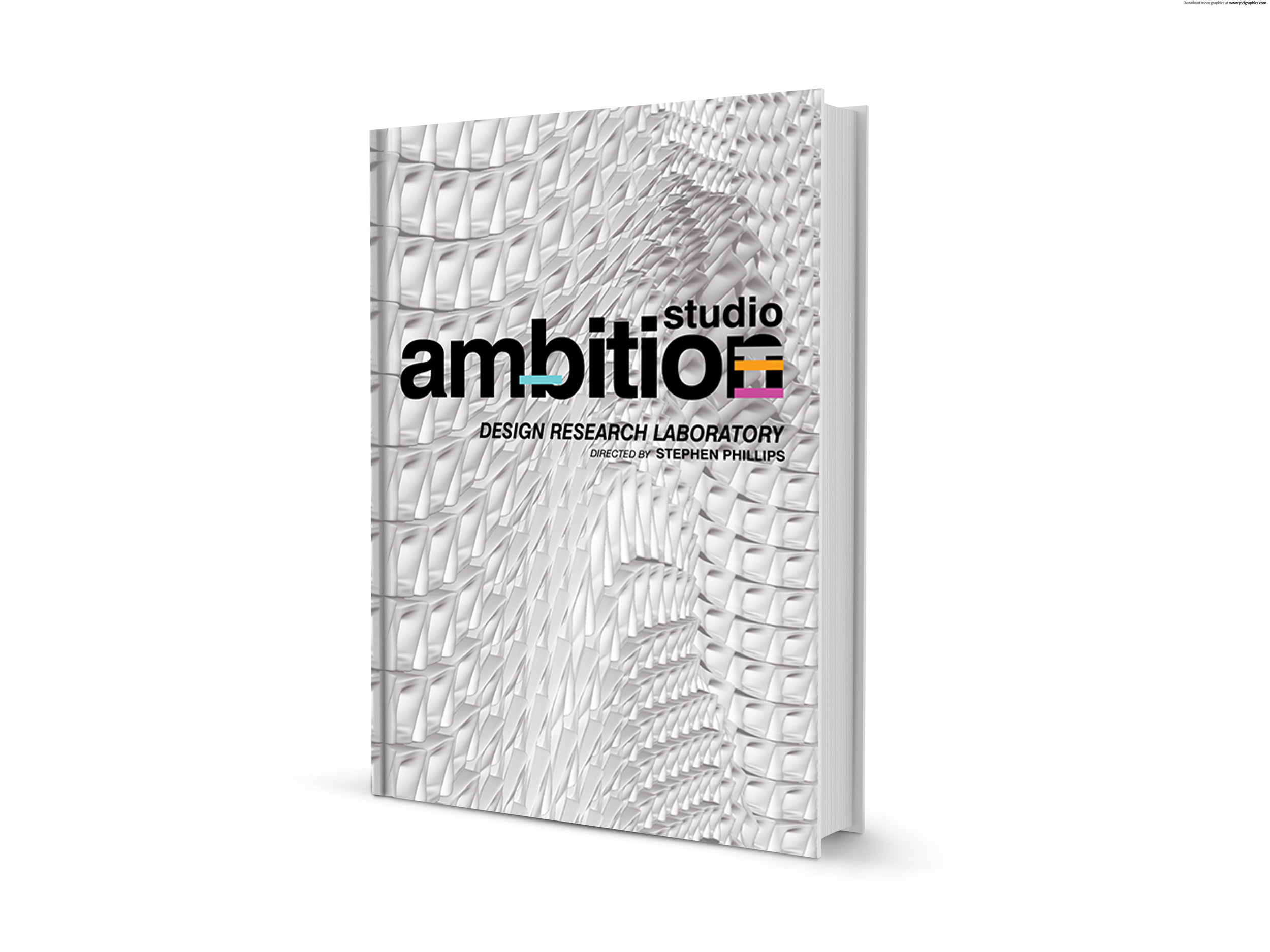 Studio Ambition: Architecture Research Laboratory,   edited by Stephen Phillips (AeDPress, 2009)    order here