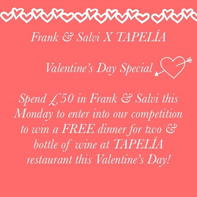 For your chance to win a Free meal this Valentine's day, just shop at @frankandsalvi today!!! #Tapelia #Tapas #Restaurant #fashion #free #meal  #Northfields #pitshangerlane #LinkUp