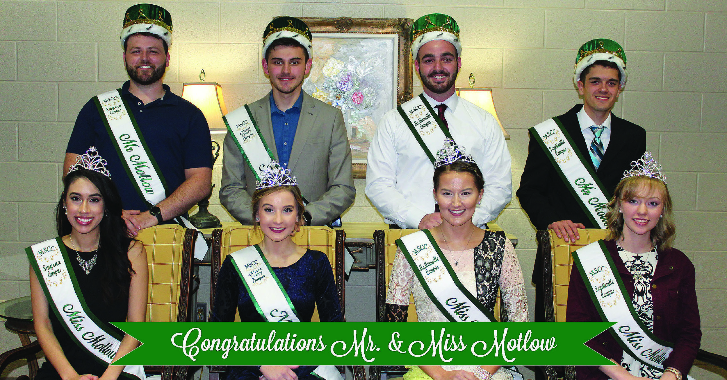 Pictured above are the eight winners. Seated, from left, Victoria Looney, Miss Motlow Smyrna campus; Jamie Money, Miss Motlow Moore County campus; Natasha Heaton, Miss Motlow McMinnville campus; and Lauren Clardy, Miss Motlow Fayetteville campus. Standing, from left, Cameron Droddy, Mr. Motlow Smyrna campus; Michael Celiberti, Mr. Motlow Moore County campus; J.D. Webb, Mr. Motlow McMinnville campus; and Kyle Davis, Mr. Motlow Fayetteville campus.