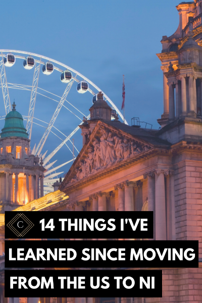 14 Things I've Learned Since Moving from the US to NI (3).png